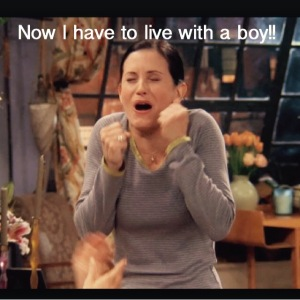 I have to live with a boy!